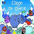 <b>USBORNE</b> : Livre d'autocollants - L'âge de glace