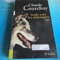 Seuls sont les <b>indomptés</b>,Claude Courchay