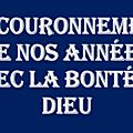 LE COURONNEMENT DE NOS ANNÉES AVEC LA <b>BONTÉ</b> DE DIEU