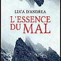 L'essence du mal - luca d'andrea - editions denoël