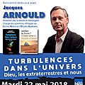 22/05/2018 - Turbulences dans l'univers. Dieu, les extraterrestres et nous