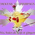COCKTAIL litchis ou longanes, baies de <b>goji</b>, champagne et gingembre