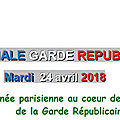 SPECIALE GARDE REPUBLICAINE : MARDI 24 AVRIL 2018