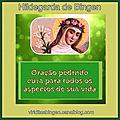 Oração pedindo <b>cura</b> para todos os aspectos de sua vida - pela intercessão de Santa Hildegarda.