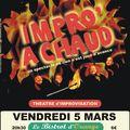 Un mois de mars, deux concepts de théâtre d'impro créés par la cie l'improdrome et trois spectacles