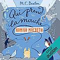 Qui prend la mouche (Hamish Macbeth 1), de <b>M</b>. <b>C</b>. <b>Beaton</b>
