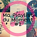 Ma playlist du moment ! ♥