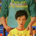 Papa est à la maison, écrit par mikaël ollivier