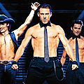 Magic mike de steven soderbergh - 2012