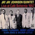 J.J. Johnson Quintet - 1957 - Live at Café Bohemia (Fresh Sound)