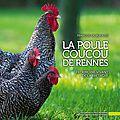 L'étonnante histoire de la poule <b>coucou</b> de Rennes par la plume et l'image