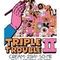 Vernissage Triple Trouble@<b>Lazy</b> <b>Dog</b>