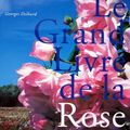 Le Grand Livre de la Rose - Georges Delbard