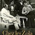 Chez les <b>Zola</b>