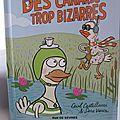 Des canards trop bizarres, de <b>Sara</b> <b>Varon</b> et Cecil Castellucci