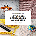 LE TUTO DES DEBUTANTS EN <b>AMIGURUMIS</b> - VERSION VIDEO