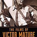 THE FILMS OF <b>VICTOR</b> <b>MATURE</b>