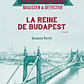 <b>Perret</b>,<b>Vivianne</b>- Houdini,magicien &detective -3 La reine de Budapest
