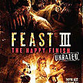 Feast 3 - The Happy Finish (Les monstres carnassiers ont toujours la dalle)