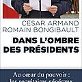 « Le <b>secrétaire</b> général de l'Élysée, concurrent du Premier ministre ? », par C. Armand et R. Bongibault