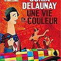 Sonia delaunay : une vie en couleurs / cara manes ;. ill. fatinha ramos . - centre pompidou, 2017