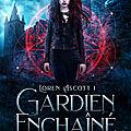 Gardien enchaîné de Florence Cochet [Loren Ascott #1]
