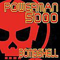 PowerMan 5000 - Drop The Bombshell