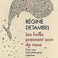 Les livres prennent soin de nous de Régine Detambel