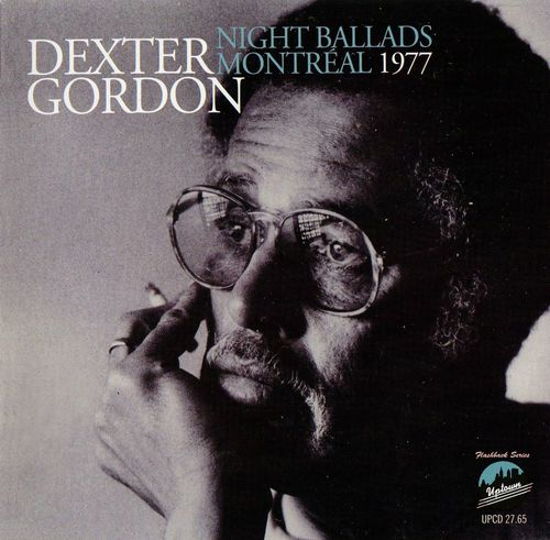 Dexter Gordon Quartet - 1977 - Night Ballads,Montreal, 1977 (Uptown)