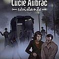 <b>Lucie</b> <b>Aubrac</b>, résistante
