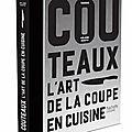 Couteaux - l'art de la coupe en cuisine - didier mouche - editions hachette pratique