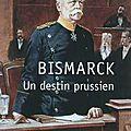 Bismarck un destin prussien - roland charpiot