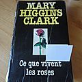 Ce que vivent les roses mary higgings clark