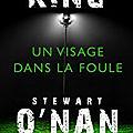 Un Visage dans la Foule - <b>Stephen</b> <b>King</b> et Stewart O'Nan.