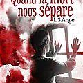 Quand la mort nous sépare épisode 2 de l.s. ange aux editions l'ivre-book collection romance