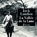 La Vallée de la Lune - Jack London