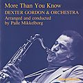 Dexter Gordon & Orchestra - 1975 - More Than You Know (SteepleChase)