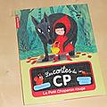 Les contes du <b>CP</b> : Le petit chaperon rouge