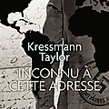 Inconnu à cette adresse de Kressmann Taylor
