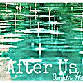 after us (before & after #2) by amber hart