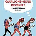 Qu'allons-nous devenir ? / Claire Marin et Alfred . - Gallimard, 2018 (Philophile)
