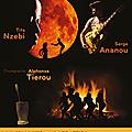 Sous le clair de Lune avec <b>Tita</b> <b>Nzebi</b>, Serge Ananou et Alphonse Tierou, le 3 février 2018 au Café de la Danse
