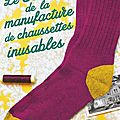 Annie barrows - le secret de la manufacture de chaussettes inusables