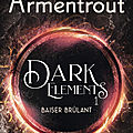 Dark Elements #1 - Baiser brûlant de Jennifer L. Armentrout