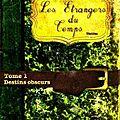 Les <b>étrangers</b> du <b>temps</b> tome 1 Destins obscurs