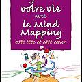 Organisez votre vie avec le mind mapping - côté tête et côté cœur - pierre mongin et xavier delengaigne - editions dunod