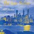 Milt Jackson - 1956 - The Jazz Skyline (Savoy)