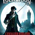 Lockwood & co : l'escalier hurleur