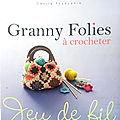 <b>Granny</b> Folies à crocheter