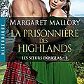 La prisonnière des Highlands, <b>Margaret</b> <b>Mallory</b>